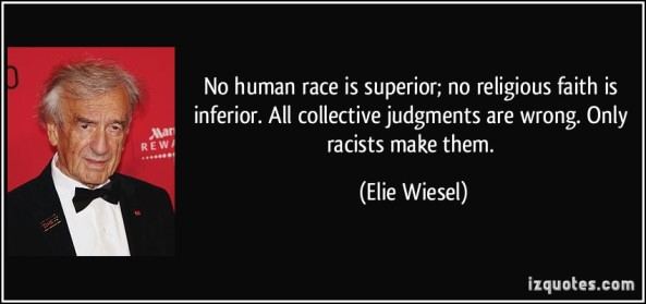 no-human-race-is-superior-no-religious-faith-is-inferior-all-collective-judgments-are-wrong-only-racists-make-them